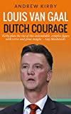 Louis Van Gaal: Dutch Courage