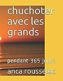 Telecharger Livres chuchoter avec les grands pendant 365 jours (PDF,EPUB,MOBI) gratuits en Francaise