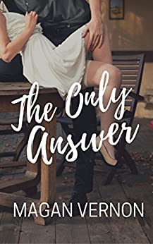 The Only Answer (The Only Series Book 3) by [Vernon, Magan]