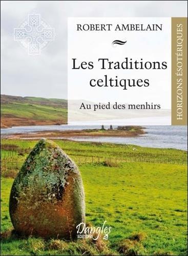 Les traditions celtiques - Au pied des m...