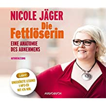Die Fettlöserin (ungekürzte Autorenlesung auf MP3-CD)