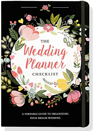 Wedding Planner Checklist: A Portable Guide to Organizing Your Dream Wedding