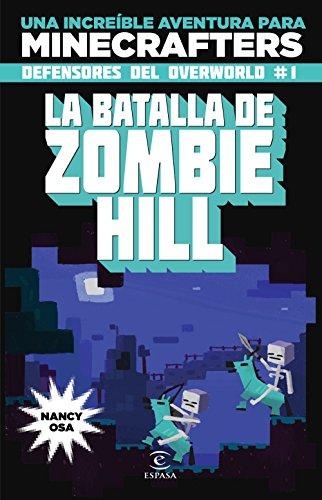 Minecraft. La batalla de Zombie Hill: Una increïble aventura para minecrafters por Nancy Osa