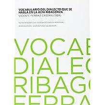 Vocabulario Del Dialecto Que Se Habla En La Alta Ribagorza