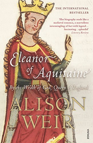 Eleanor of Aquitaine: By the Wrath of God, Queen of England by Alison Weir (2008-09-02)