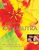 Das neue Kamasutra: Das grosse Buch der Liebeskunst - Anne Hooper