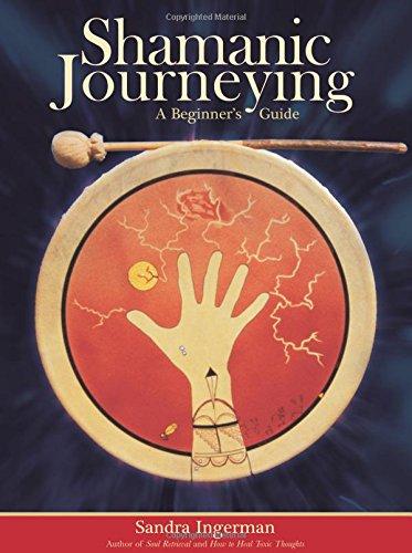 Shamanic Journeying: A Beginner's Guide por Sandra Ingerman