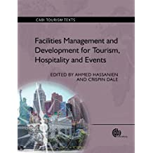 Facilities Management and Development for Tourism, Hospitality and Events (CABI Tourism Texts)