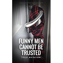 Funny Men Cannot Be Trusted (Poetry for people who hate poetry Book 3)