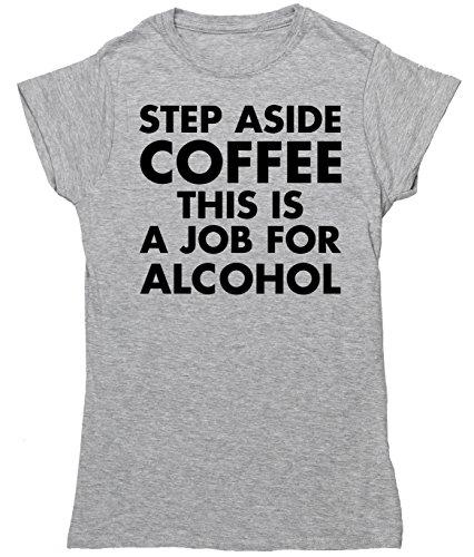 hippowarehouse Schritt beiseite Kaffee dieses ist ein Job für Alkohol Damen Fitted Short Sleeve T-Shirt Grau - Grau
