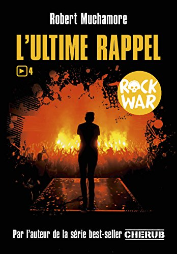 Rock War, Tome 4 : L'ultime rappel par