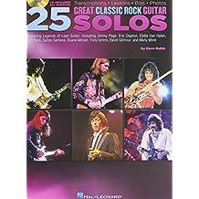 25 Great Classic Rock Guitar Solos: Transcriptions * Lessons * Bios * Photos + CD