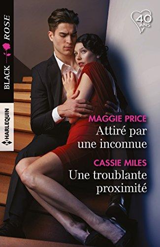Attiré par une inconnue - Une troublante proximité (Black Rose) (French Edition)