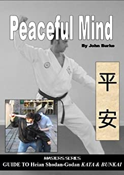 Peaceful Mind Heian Karate Shotokan Kata Bunkai/oyo by [Burke, John]