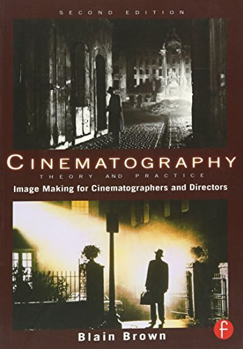 Cinematography: Theory and Practice: Image Making for Cinematographers and Directors: Volume 1 (Focal Press)