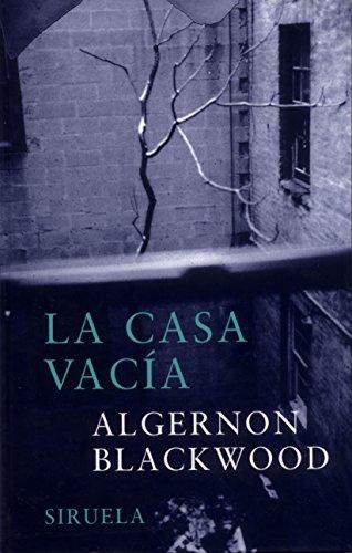 La casa vacía (Libros del Tiempo) por Algernon Blackwood