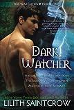 Dark Watcher (The Watcher Series, Book 1) (Volume 1): The Watcher Series