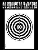 50 Shooting Targets: Great for All Firearms, Rifles, Pistols, Airsoft, Bb, Archery & Pellet Guns