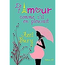 De l'Amour comme s'il en pleuvait: comédie romantique (French Edition)