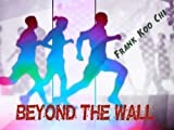 BEYOND THE WALL (ON THE RUN Book 1)