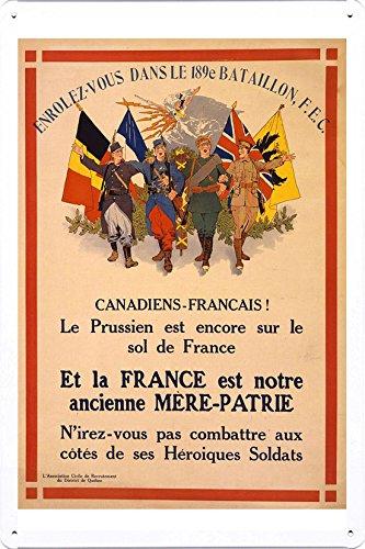 World War I One Tin Sign Metal Poster (reproduction) of Canadiens-Français! Le Prussien est encore sur le sol de France ... Enrolez-vous dans le 189e Bataillon, F.E.C.