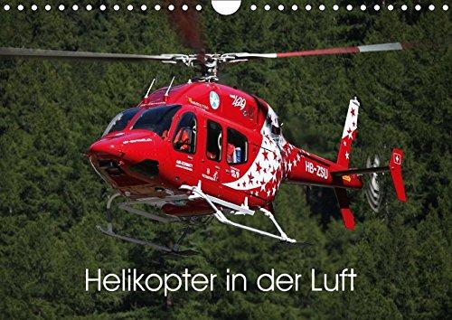 Helikopter in der Luft (Wandkalender 2017 DIN A4 quer): Dieser Kalender zeigt als imposante Motive verschiedene Helikopter in ihrem Element (Monatskalender, 14 Seiten) (CALVENDO Technologie)