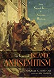 Legacy of Islamic Antisemitism: From Sacred Texts to Solemn History