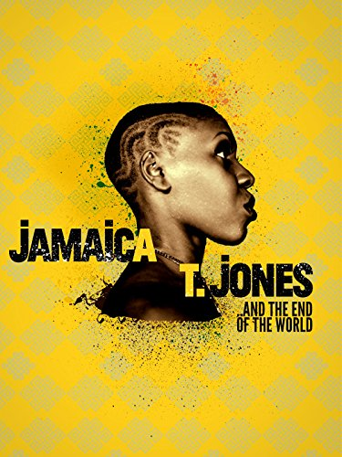 Jamaica T. Jones and the End of the World