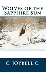 Wolves of the Sapphire Sun: This one's for the wild ones.