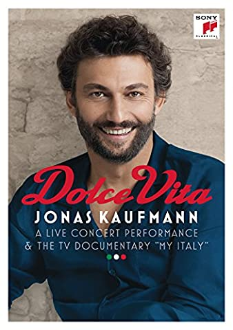Jonas Kaufmann - Dolce Vita : A LIve Concert Performance & The TV Documentary