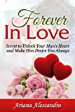 Forever In Love: Secret to Unlock Your Man's Heart and Make Him Desire You Always (English Edition)