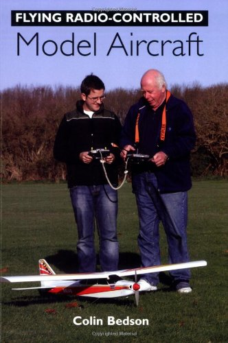 Flying Radio-Controlled Model Aircraft por Colin Bedson