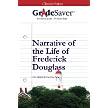 GradeSaver (TM) ClassicNotes: Narrative of the Life of Frederick Douglass by Kristen Osborne (2012-09-17)