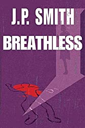 [(Breathless)] [By (author) J P Smith] published on (November, 2012)