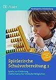 Spielerische Schulvorbereitung: Spiele zur Förderung mathematischer Vorläuferfähigkeiten (1. Klasse/Vorschule)