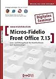 MICROS-Fidelio Front Office 7.13 Lernprogramm: