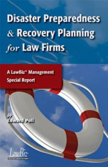 Disaster Preparedness & Recovery Planning for Law Firms: A LawBiz® Management Special Report (English Edition) par [Poll, Edward]
