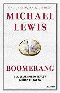 Boomerang: Viajes al nuevo tercer mundo europeo par Michael Lewis