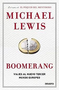 Boomerang: Viajes al nuevo tercer mundo europeo de [Lewis, Michael, Torent, Marta]