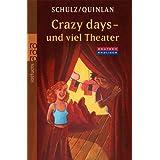 Crazy days - und viel Theater: Eine deutsch-englische Geschichte
