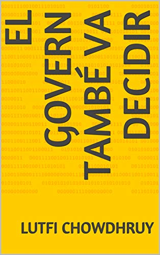 El govern també va decidir (Catalan Edition) por lutfi  chowdhruy