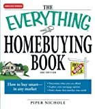 The Everything Homebuying Book: How to Buy Smart -- in Any Market