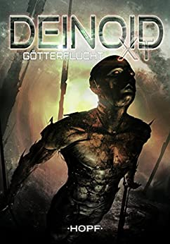 Deinoid XT 3: Götterflucht (German Edition) by [Müller, Oliver]