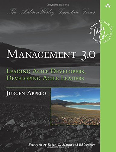 Management 3.0: Leading Agile Developers, Developing Agile Leaders (Addison-Wesley Signature Series) por Jurgen Appelo