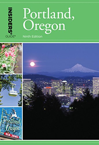 Insiders' Guide® to Portland, Oregon (Insiders Guide)