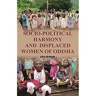 Socio-Political Harmony and Displaced Women of Odisha [Paperback] Aliva Mohanty