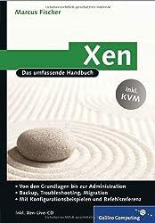 Xen - Das umfassende Handbuch. Von den Grundlagen bis zur Administration