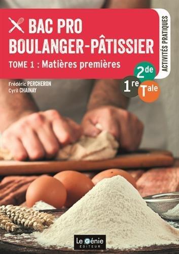 Bac Pro Boulanger-Pâtissier 2de-1re-Tle : Tome 1, Matières premières