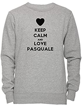 Keep Calm And Love Pasquale Unisex Uomo Donna Felpa Maglione Pullover Grigio Tutti Dimensioni Men's Women's Jumper...