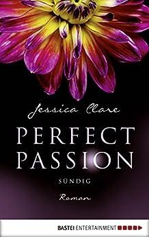 Perfect Passion - Sündig: Roman
